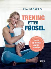 Trening etter fødsel - Pia Seeberg | Inprintwriters.org
