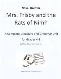 Novel Unit for Mrs. Frisby and the Rats of NIMH: A Complete Literature and Grammar Unit for Grades 4-8
