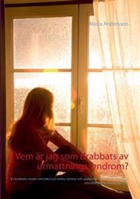 Vem är jag som drabbats av utmattningssyndrom? : En kvalitativ studie med f - Maria Andersson pdf epub
