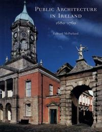 Public Architecture in Ireland 1680-1760