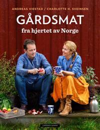 Gårdsmat fra hjertet av Norge - Charlotte H. Sveinsen, Andreas Viestad pdf epub