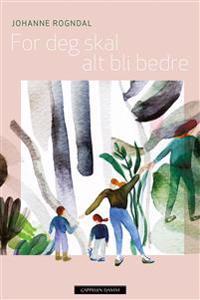 For deg skal alt bli bedre - Johanne Rogndal | Ridgeroadrun.org