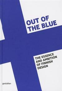 Out of the Blue: The Essence and Ambition of Finnish Design