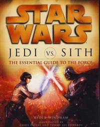 Star wars - jedi vs. sith - the essential guide to the force