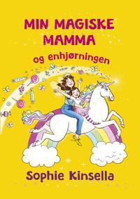 Min magiske mamma og enhjørningen - Sophie Kinsella pdf epub