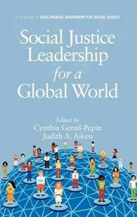 Social Justice Leadership for a Global World