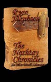 The Nachtay Chronicles, an Other-World Adventure