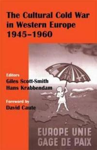 The Cultural Cold War in Western Europe 1945-60