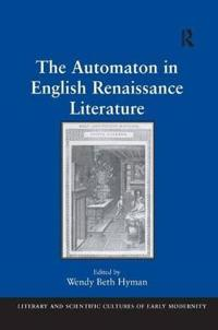The Automaton in English Renaissance Literature