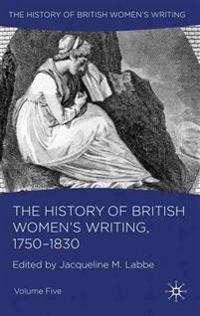 The History of British Women's Writing: 1750-1830