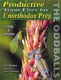 Productive Trout Flies for Unorthodox Prey: The Oddballs