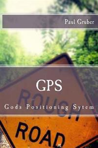 GPS: Gods Positioning Sytem