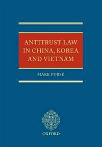 Antitrust Law in China, Korea and Vietnam