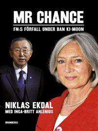 Mr Chance : FN:s förfall under Ban Ki-moon