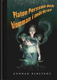 Platon Persson och blomman i mörkret
