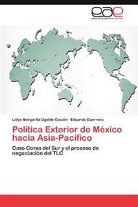 Politica Exterior de Mexico Hacia Asia-Pacifico