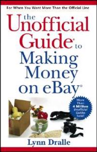 The Unofficial Guide to Making Money on eBay