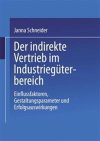 Der Indirekte Vertrieb Im Industriegüterbereich