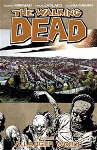 The Walking Dead Volume 16: A Lager World