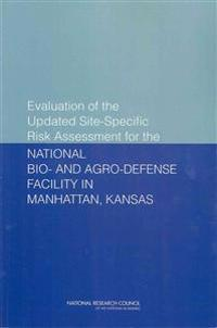 Evalutation of the Updated Site-Specific Risk Assessment for the National Bio- and Agro-Defense Facility in Manhattan, Kansas