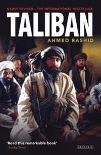 Taliban - the power of militant islam in afghanistan and beyond