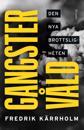 Gangstervåld : Den nya brottsligheten