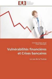 Vuln�rabilit�s Financi�res Et Crises Bancaires