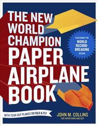 The New World Champion Paper Airplane Book