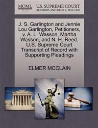 J. S. Garlington and Jennie Lou Garlington, Petitioners, V. A. L. Wasson, Martha Wasson, and N. H. Reed. U.S. Supreme Court Transcript of Record with Supporting Pleadings