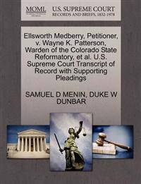 Ellsworth Medberry, Petitioner, V. Wayne K. Patterson, Warden of the Colorado State Reformatory, et al. U.S. Supreme Court Transcript of Record with Supporting Pleadings