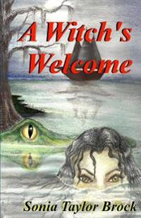 A Witch's Welcome: The Swamp Witch Series