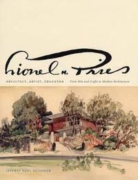 Lionel H. Pries, Architect, Artist, Educator