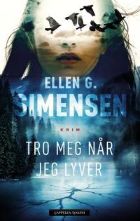 Tro meg når jeg lyver - Ellen G. Simensen | Inprintwriters.org