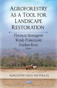 Agroforestry As a Tool for Landscape Restoration