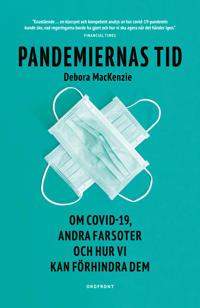 Pandemiernas tid : om covid 19 och andra farsoter och hur vi kan förhindra dem