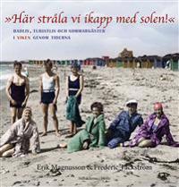 Här stråla vi ikapp med solen. Badliv, turistliv och sommargäster i Viken genom tiderna. -  pdf epub