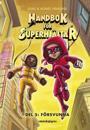 Handbok för superhjältar. Försvunna