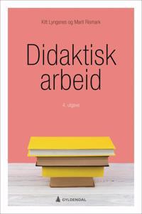 Didaktisk arbeid - Kitt Lyngsnes, Marit Rismark pdf epub