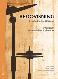 Redovisning - Från bokföring till analys - övningsbok - Övningsbok med fullständiga lösningar