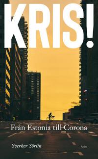 Kris : Från Estonia till Corona