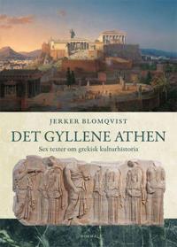 Det gyllene Aten - Sex kapitel om grekisk kulturhistoria -  pdf epub