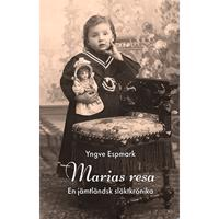 Marias resa - en jämtländsk släktkrönika - Yngve Espmark pdf epub