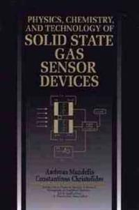 Physics, Chemistry and Technology of Solid State Gas Sensor Devices
