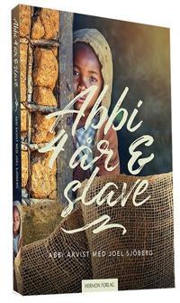 Abbi 4 år og slave - Abbi Åkvist, Joel Sjöberg | Inprintwriters.org