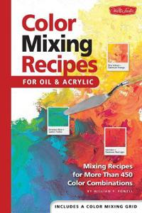 Color mixing recipes for oil & acrylic - mixing recipes for more than 450 c