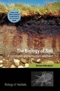 The Biology of Soil: A Community and Ecosystem Approach