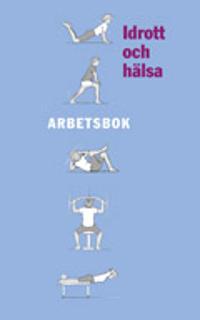 Idrott och hälsa Arbetsbok