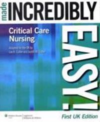 Critical Care Nursing Made Incredibly Easy! UK Edition