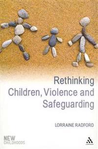 Rethinking Children, Violence and Safeguarding