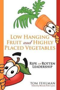 Low Hanging Fruit and Highly Placed Vegetables